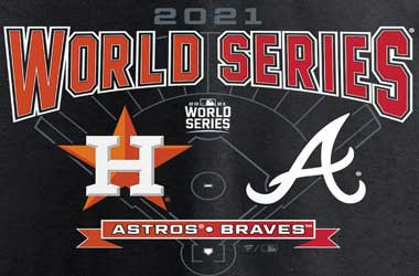 MLB World Series: Braves vs. Astros Preview (26th October – 3rd November 2021)